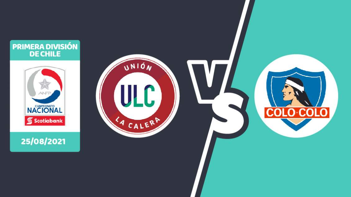 Unión La Calera vs Colo Colo